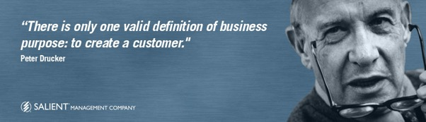 Peter Drucker: To Create a Customer - Salient Management Company
